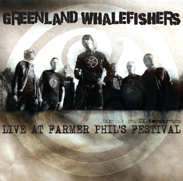 NEW ALBUM FROM GREENLAND WHALEFISHERS - LIVE AT FARMER PHIL'S FESTIVAL